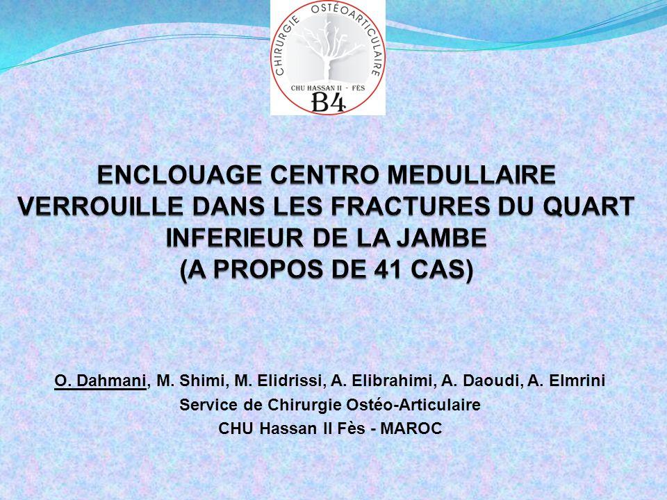 O. Dahmani, M. Shimi, M. Elidrissi, A. Elibrahimi, A. Daoudi, A. Elmrini Service de Chirurgie Ostéo-Articulaire CHU Hassan II Fès - MAROC