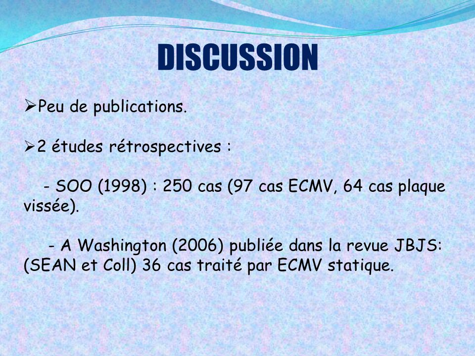 DISCUSSION  Peu de publications.