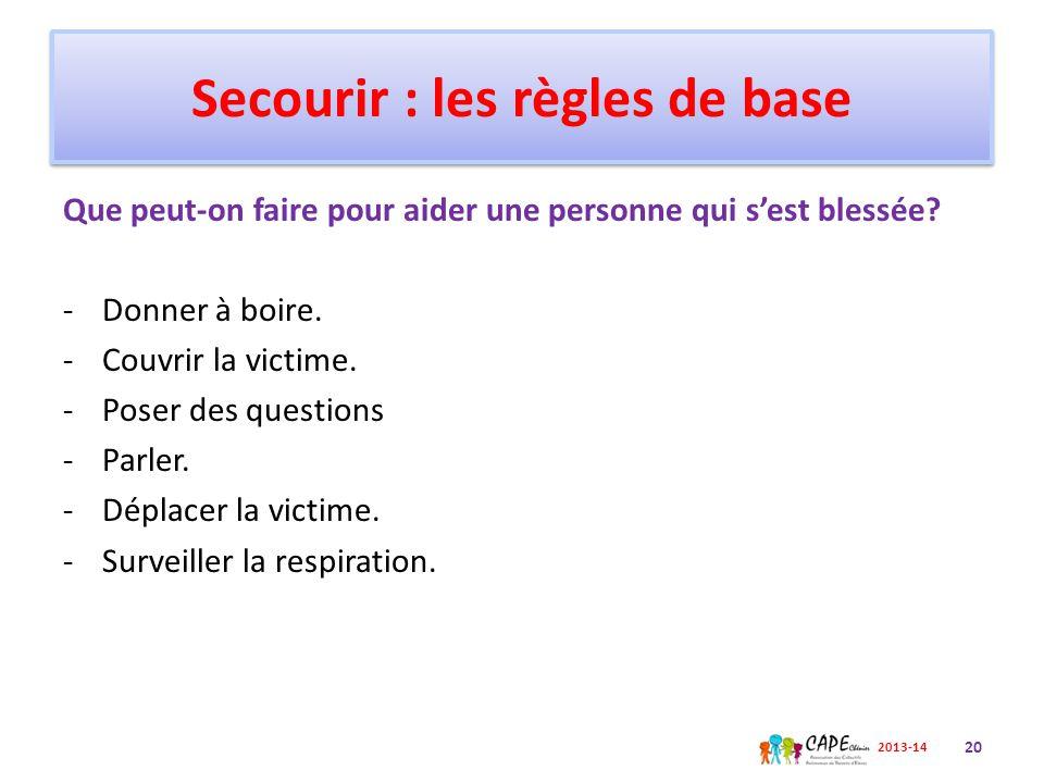 Secourir : les règles de base Que peut-on faire pour aider une personne qui s'est blessée.