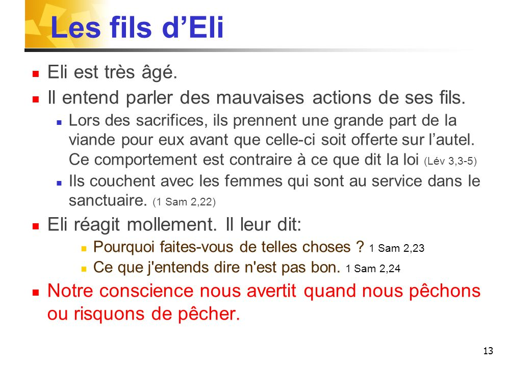 Les fils d'Eli Eli est très âgé.Il entend parler des mauvaises actions de ses fils.