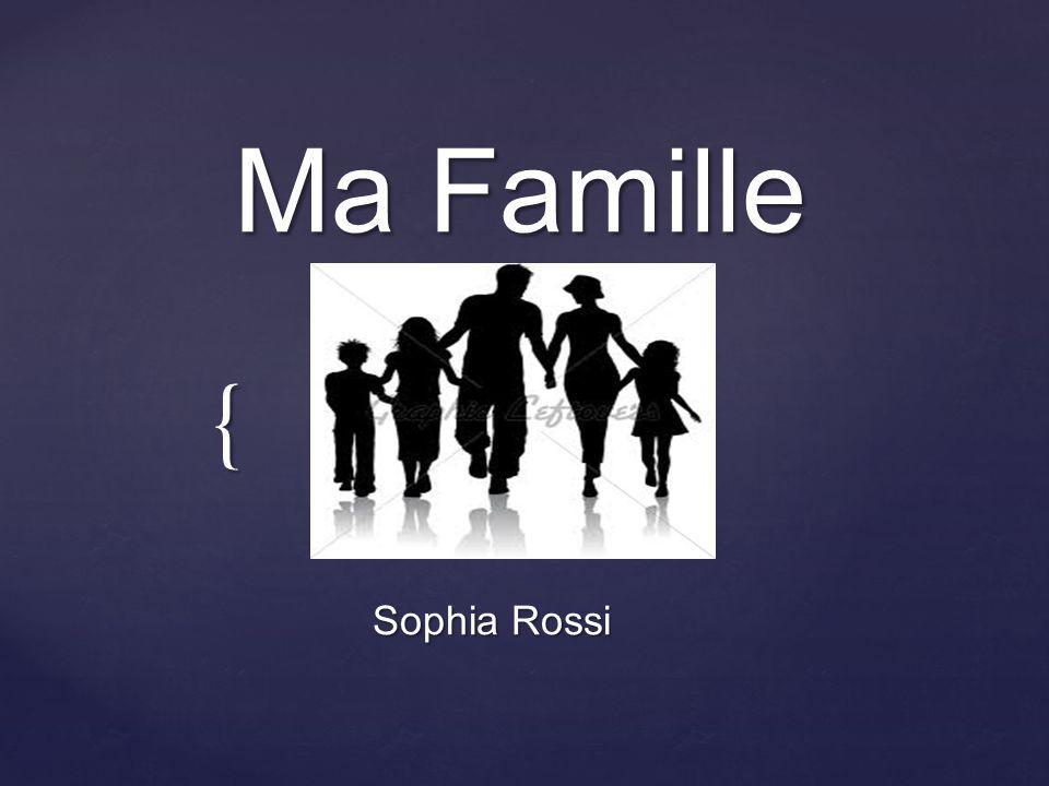 { Ma Famille Sophia Rossi