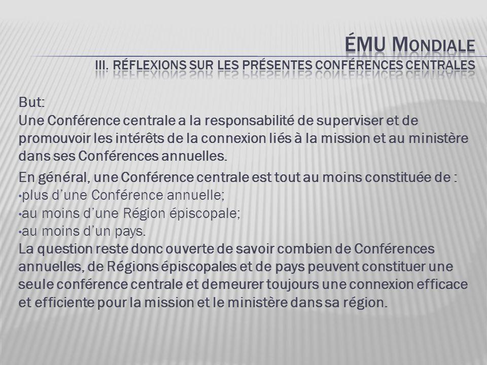 But: Une Conférence centrale a la responsabilité de superviser et de promouvoir les intérêts de la connexion liés à la mission et au ministère dans ses Conférences annuelles.