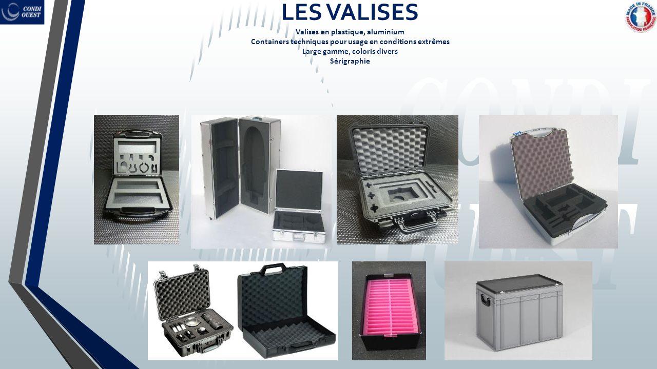 LES VALISES Valises en plastique, aluminium Containers techniques pour usage en conditions extrêmes Large gamme, coloris divers Sérigraphie
