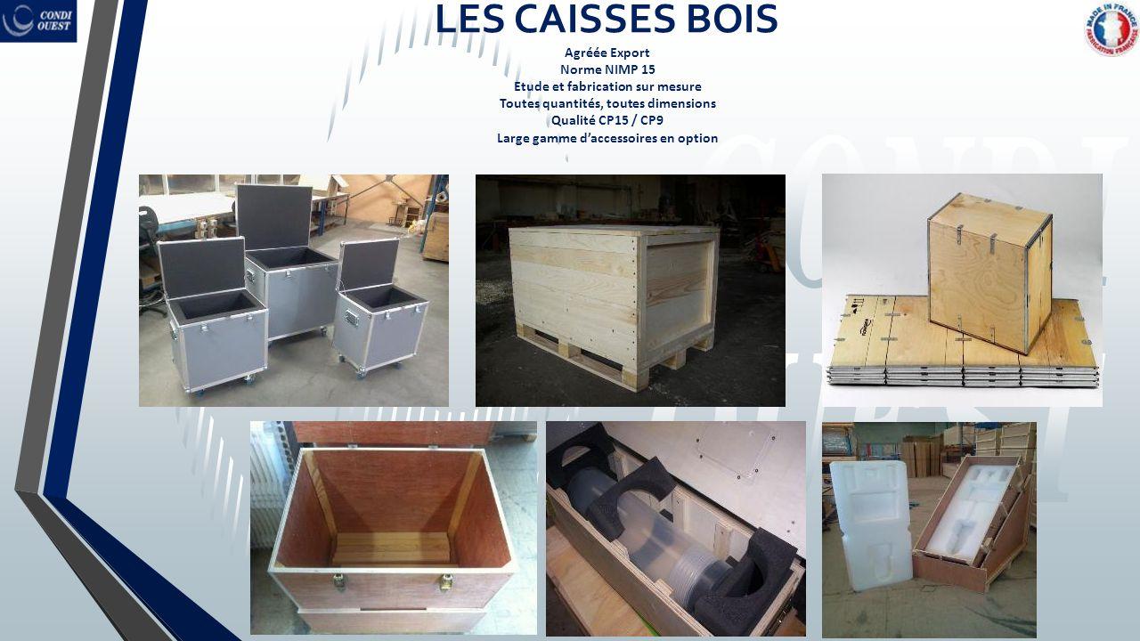 LES CAISSES BOIS Agréée Export Norme NIMP 15 Etude et fabrication sur mesure Toutes quantités, toutes dimensions Qualité CP15 / CP9 Large gamme d'acce