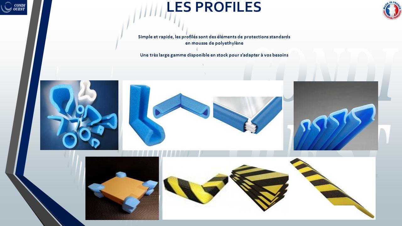 LES PROFILES Simple et rapide, les profilés sont des éléments de protections standards en mousse de polyethylène Une très large gamme disponible en st