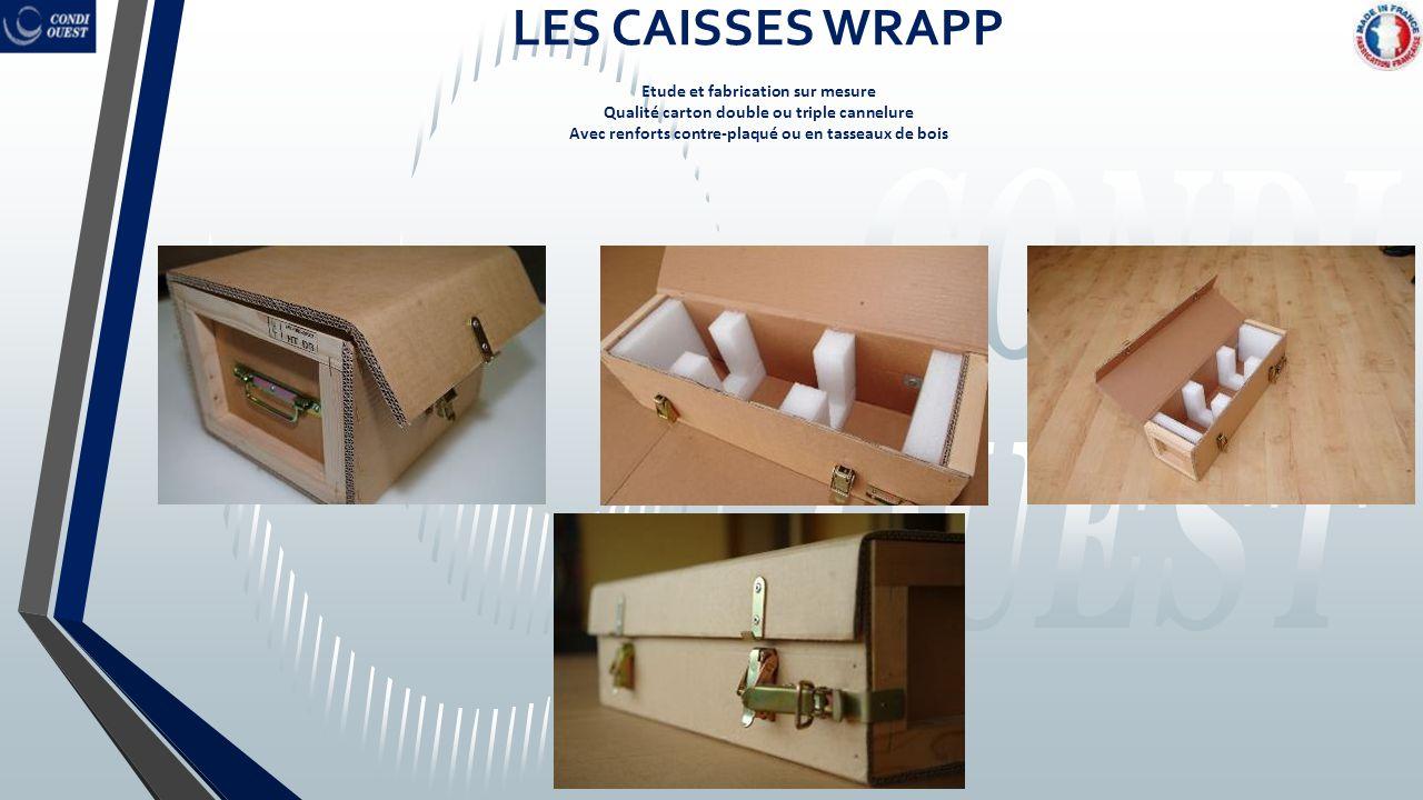 LES CAISSES WRAPP Etude et fabrication sur mesure Qualité carton double ou triple cannelure Avec renforts contre-plaqué ou en tasseaux de bois