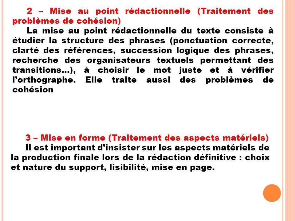 2 – Mise au point rédactionnelle (Traitement des problèmes de cohésion) La mise au point rédactionnelle du texte consiste à étudier la structure des p