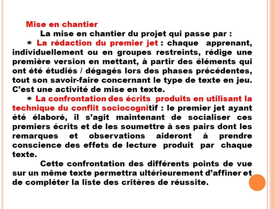  L'évaluation du premier jet est une évaluation formative qui a pour double but d'évaluer l'adéquation du texte produit au but poursuivi et de repérer les dysfonctionnements liés au contenu et à la forme.