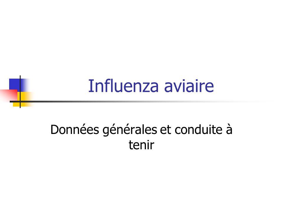 Influenza aviaire Données générales et conduite à tenir