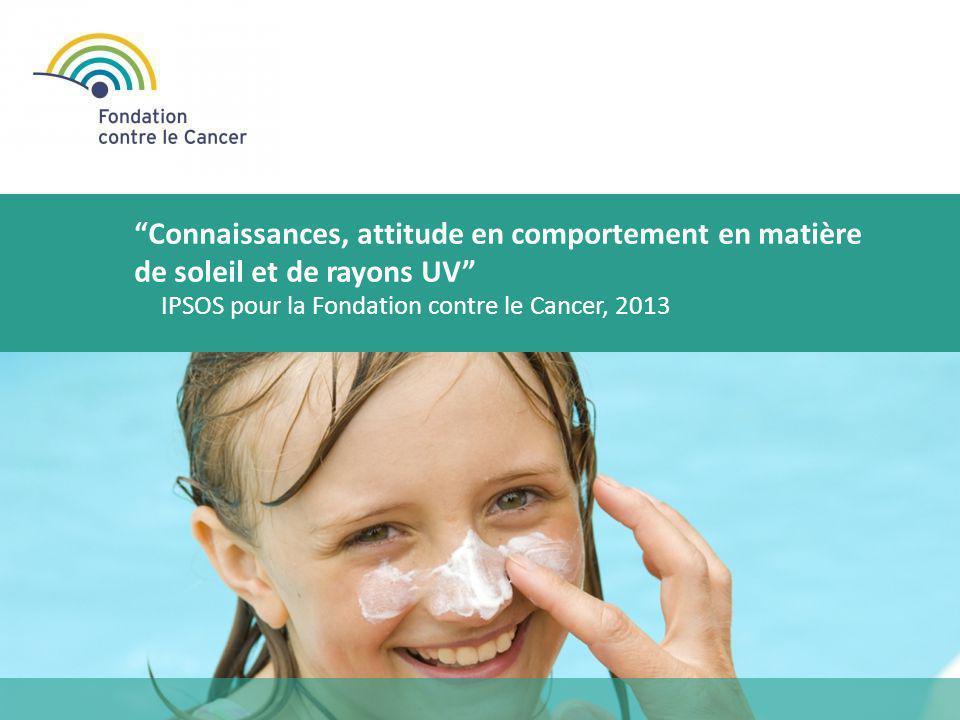 """IPSOS pour la Fondation contre le Cancer, 2013 """"Connaissances, attitude en comportement en matière de soleil et de rayons UV"""""""