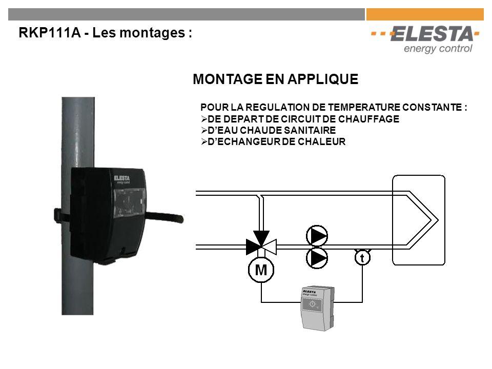 RKP111A - Les montages : MONTAGE EN APPLIQUE POUR LA REGULATION DE TEMPERATURE CONSTANTE :  DE DEPART DE CIRCUIT DE CHAUFFAGE  D'EAU CHAUDE SANITAIR