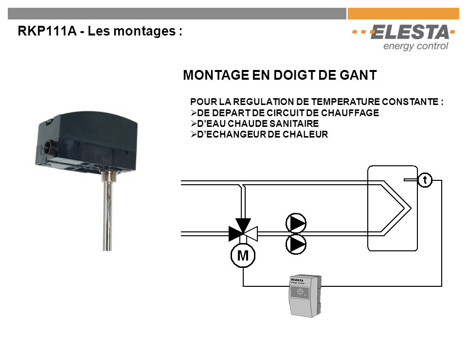 RKP111A - Les montages : MONTAGE EN DOIGT DE GANT POUR LA REGULATION DE TEMPERATURE CONSTANTE :  DE DEPART DE CIRCUIT DE CHAUFFAGE  D'EAU CHAUDE SAN