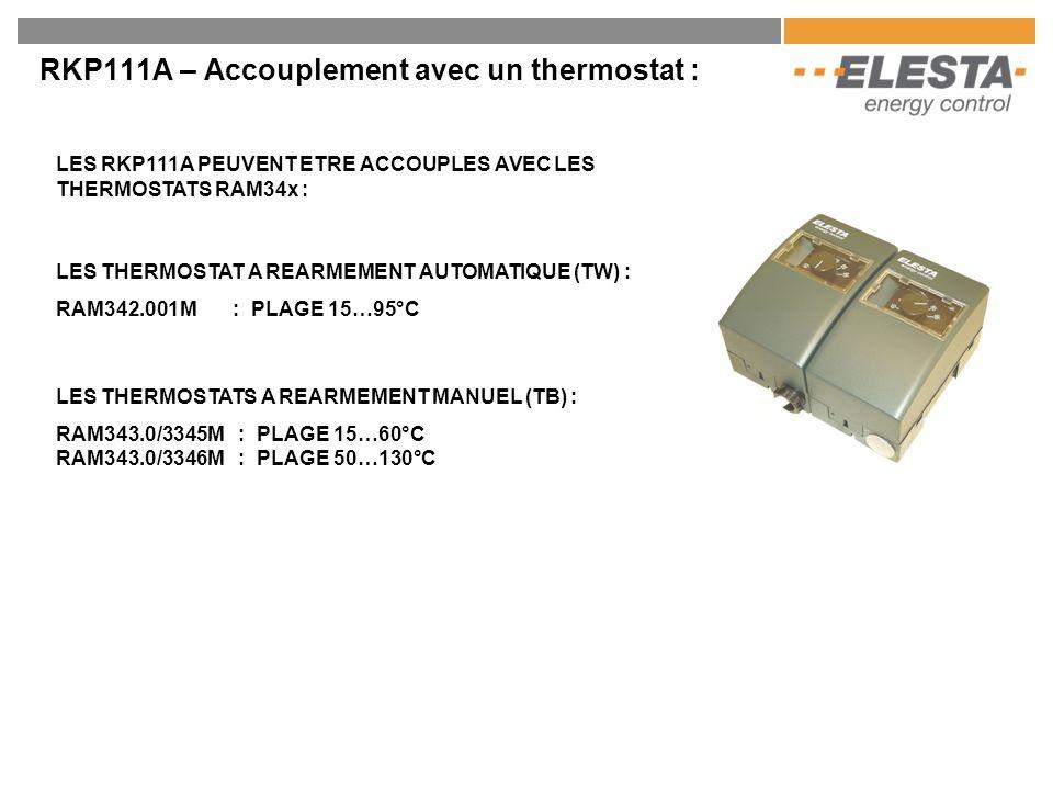 RKP111A – Accouplement avec un thermostat : LES RKP111A PEUVENT ETRE ACCOUPLES AVEC LES THERMOSTATS RAM34x : LES THERMOSTAT A REARMEMENT AUTOMATIQUE (