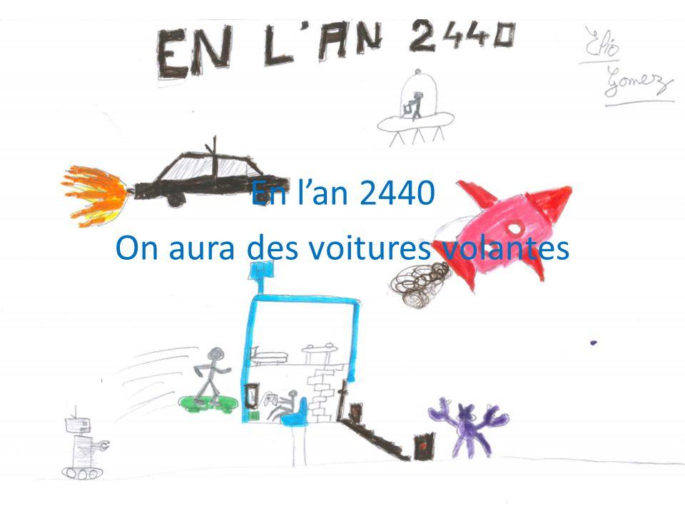 En l'an 2440 On aura des voitures volantes