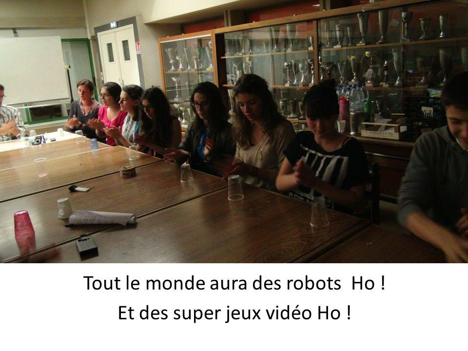 Tout le monde aura des robots Ho ! Et des super jeux vidéo Ho !