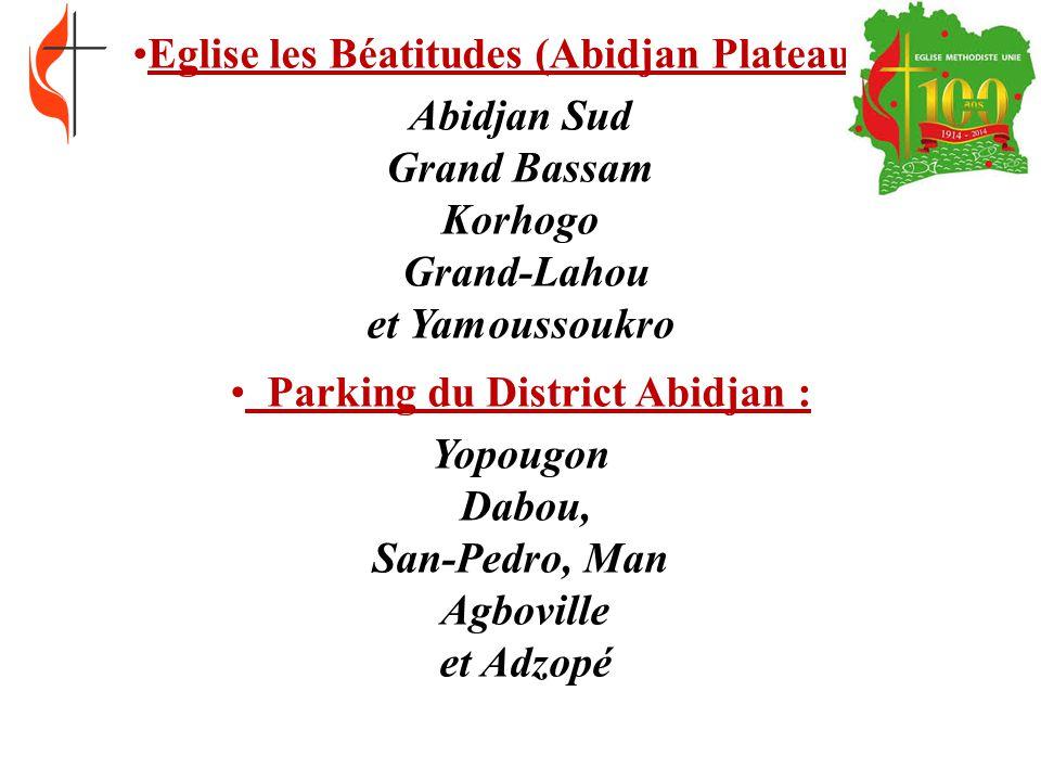 Eglise les Béatitudes (Abidjan Plateau) : Abidjan Sud Grand Bassam Korhogo Grand-Lahou et Yamoussoukro Parking du District Abidjan : Yopougon Dabou, S
