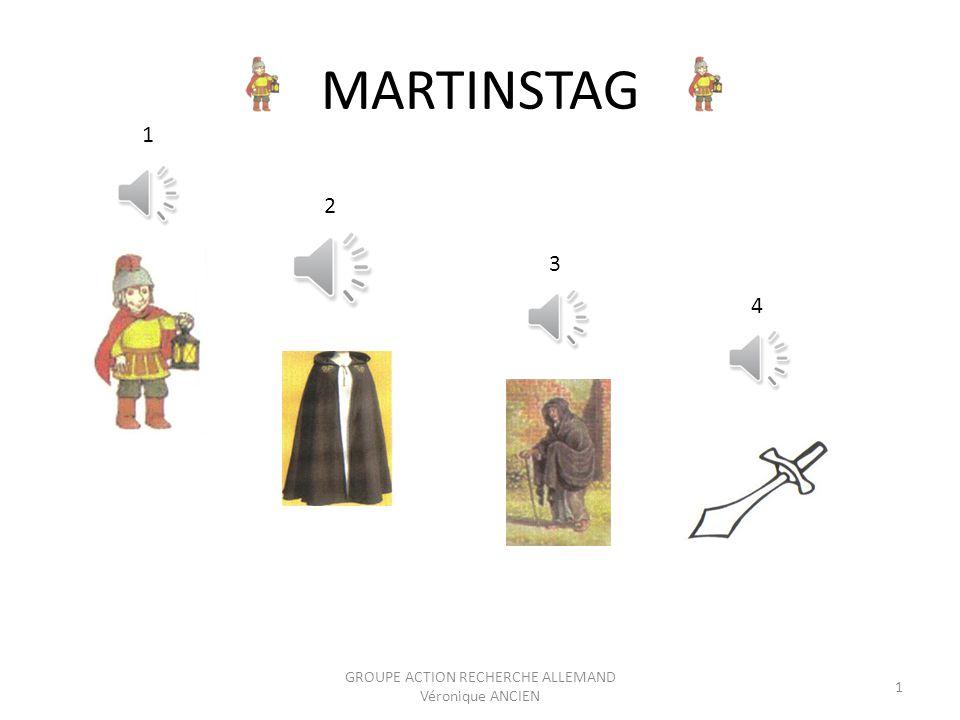 MARTINSTAG 1 GROUPE ACTION RECHERCHE ALLEMAND Véronique ANCIEN 1 2 3 4
