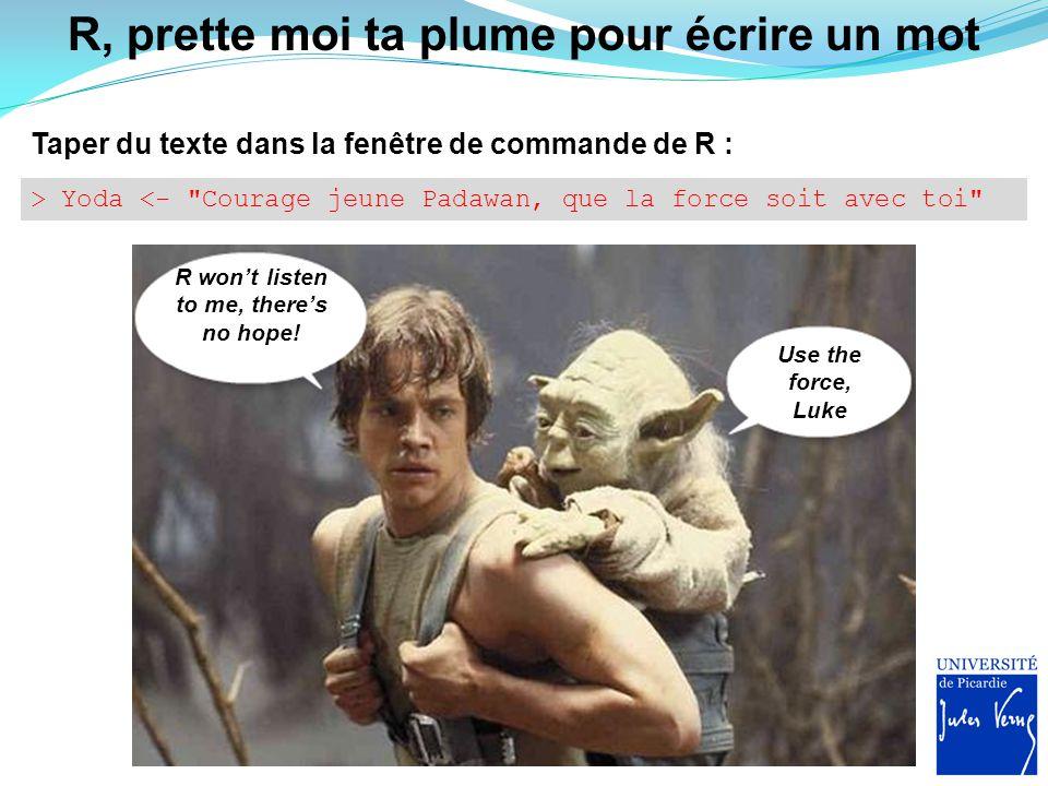 R, prette moi ta plume pour écrire un mot > Yoda <-