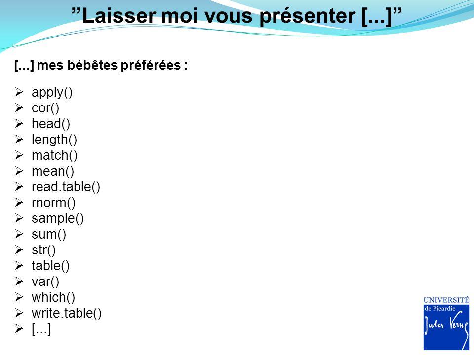 """""""Laisser moi vous présenter [...]"""" [...] mes bébêtes préférées :  apply()  cor()  head()  length()  match()  mean()  read.table()  rnorm()  s"""