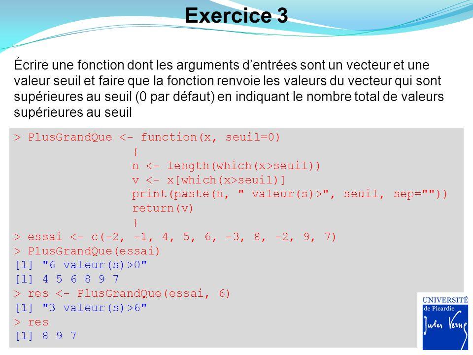 Exercice 3 Écrire une fonction dont les arguments d'entrées sont un vecteur et une valeur seuil et faire que la fonction renvoie les valeurs du vecteu