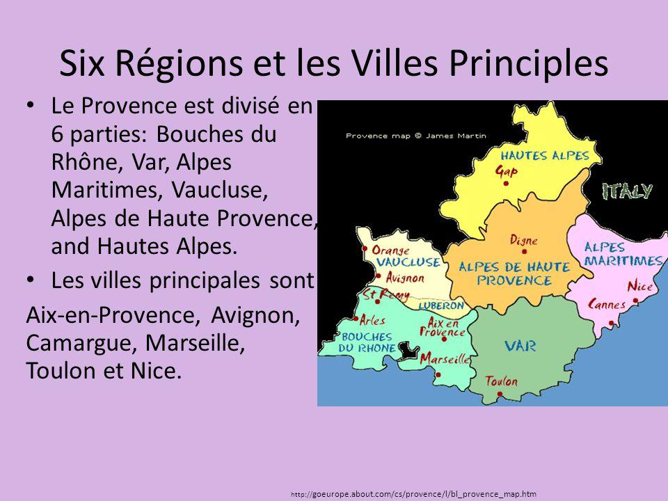 Six Régions et les Villes Principles Le Provence est divisé en 6 parties: Bouches du Rhône, Var, Alpes Maritimes, Vaucluse, Alpes de Haute Provence, a