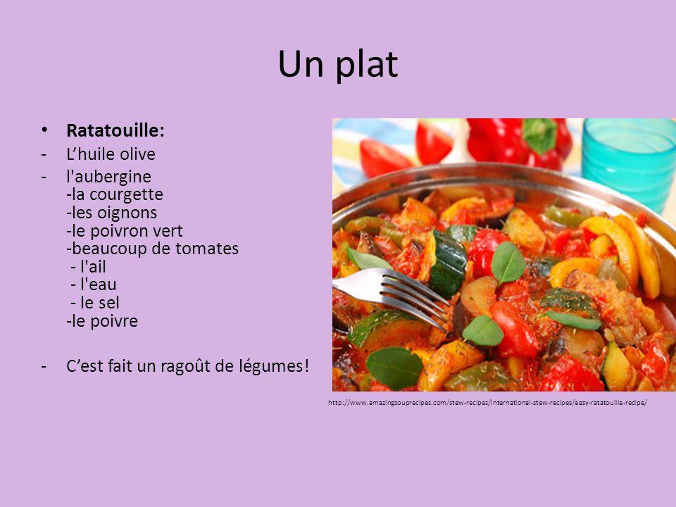 Un plat Ratatouille: -L'huile olive -l aubergine -la courgette -les oignons -le poivron vert -beaucoup de tomates - l ail - l eau - le sel -le poivre -C'est fait un ragoût de légumes.