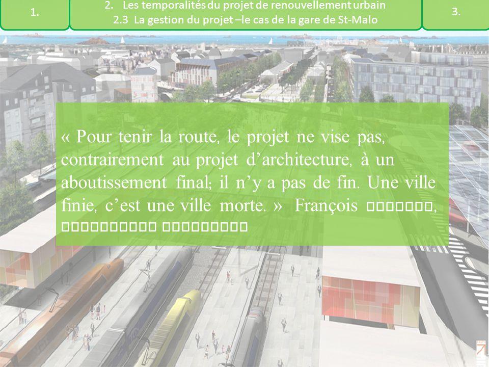 « Pour tenir la route, le projet ne vise pas, contrairement au projet d'architecture, à un aboutissement final ; il n'y a pas de fin.