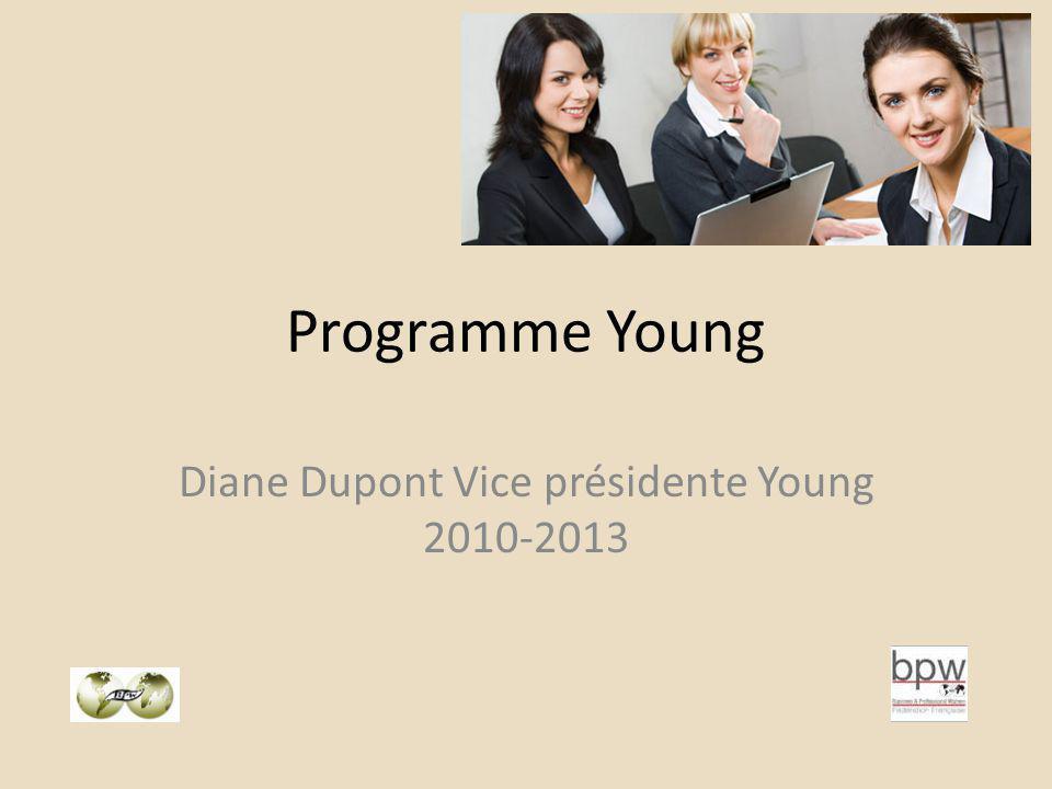 Programme Young Diane Dupont Vice présidente Young 2010-2013