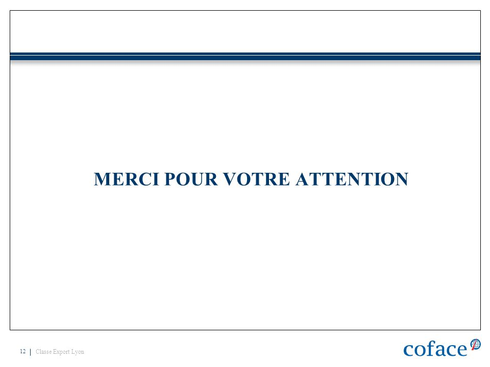 Classe Export Lyon 12 MERCI POUR VOTRE ATTENTION