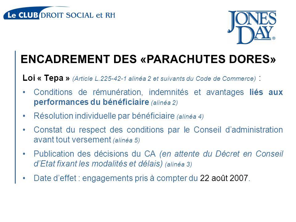 Loi « Tepa » (Article L.225-42-1 alinéa 2 et suivants du Code de Commerce) : Conditions de rémunération, indemnités et avantages liés aux performances