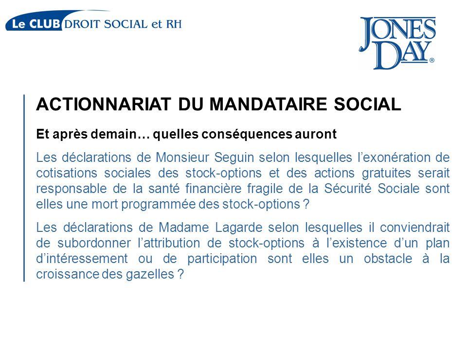 ACTIONNARIAT DU MANDATAIRE SOCIAL Et après demain… quelles conséquences auront Les déclarations de Monsieur Seguin selon lesquelles l'exonération de c