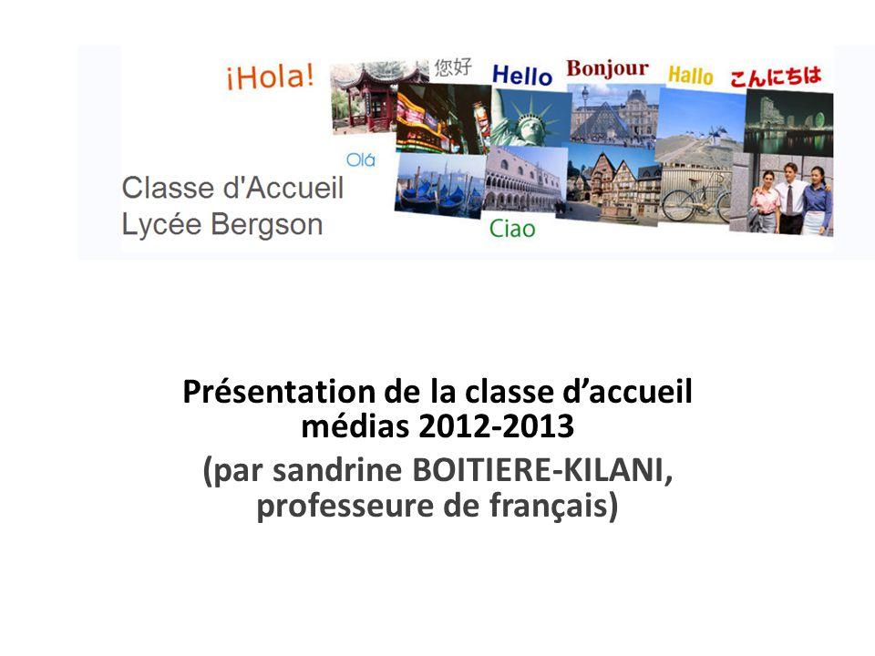 « Présentation de la classe d'accueil médias 2012-2013 (par sandrine BOITIERE-KILANI, professeure de français)