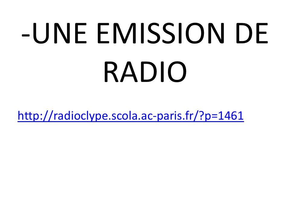-UNE EMISSION DE RADIO http://radioclype.scola.ac-paris.fr/?p=1461