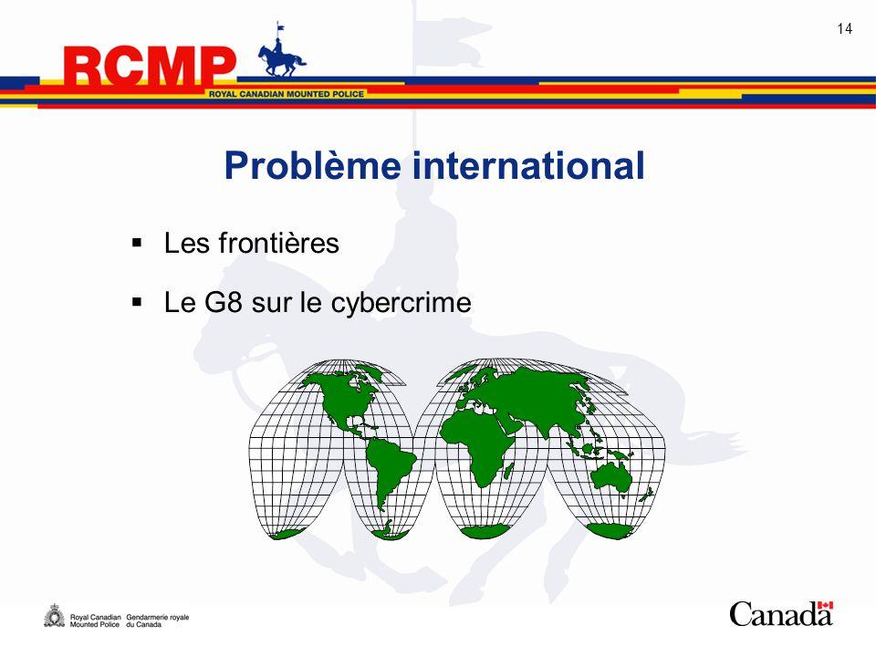 14 Problème international  Les frontières  Le G8 sur le cybercrime