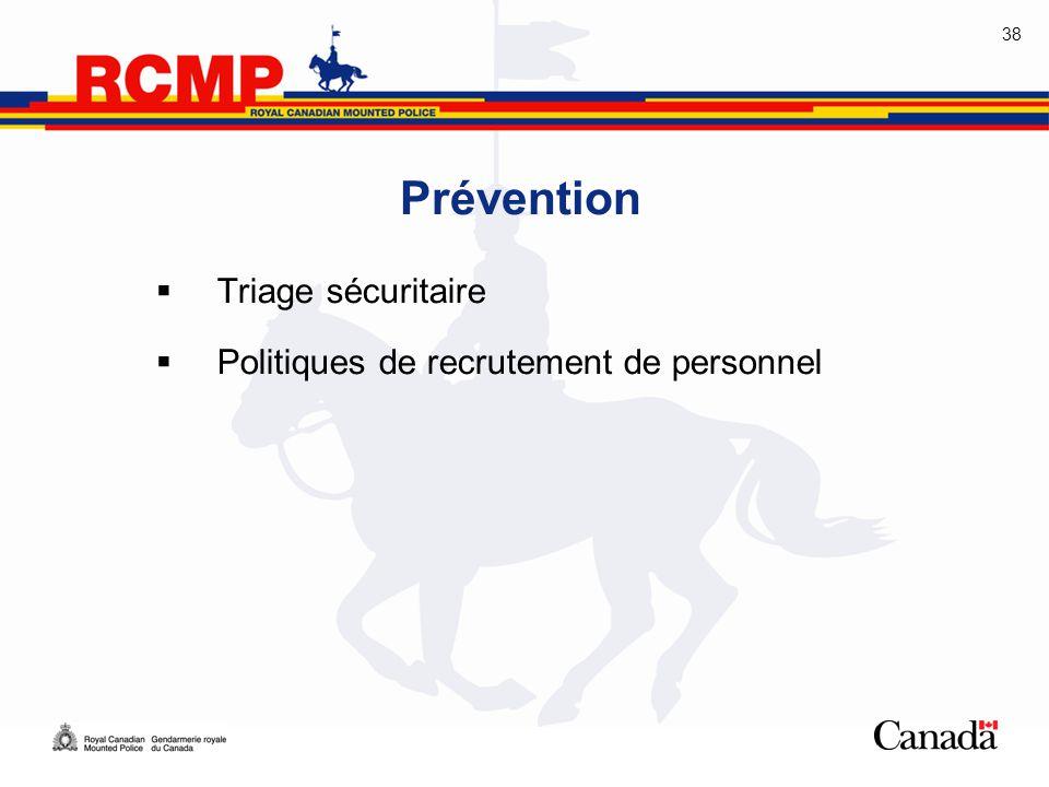 38 Prévention  Triage sécuritaire  Politiques de recrutement de personnel