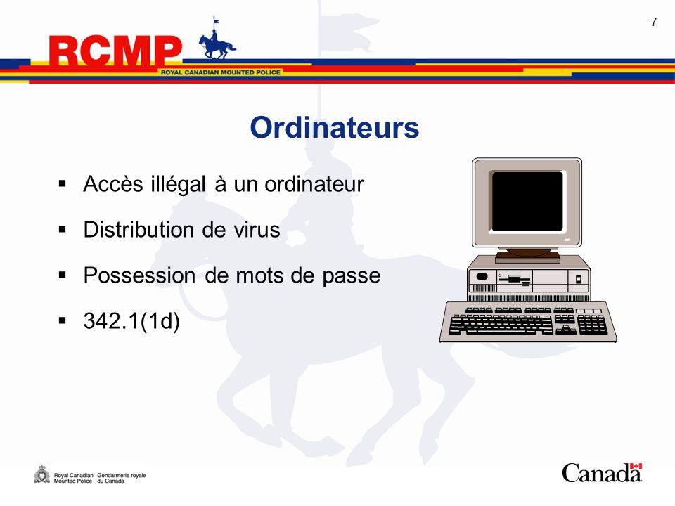 7 Ordinateurs  Accès illégal à un ordinateur  Distribution de virus  Possession de mots de passe  342.1(1d)