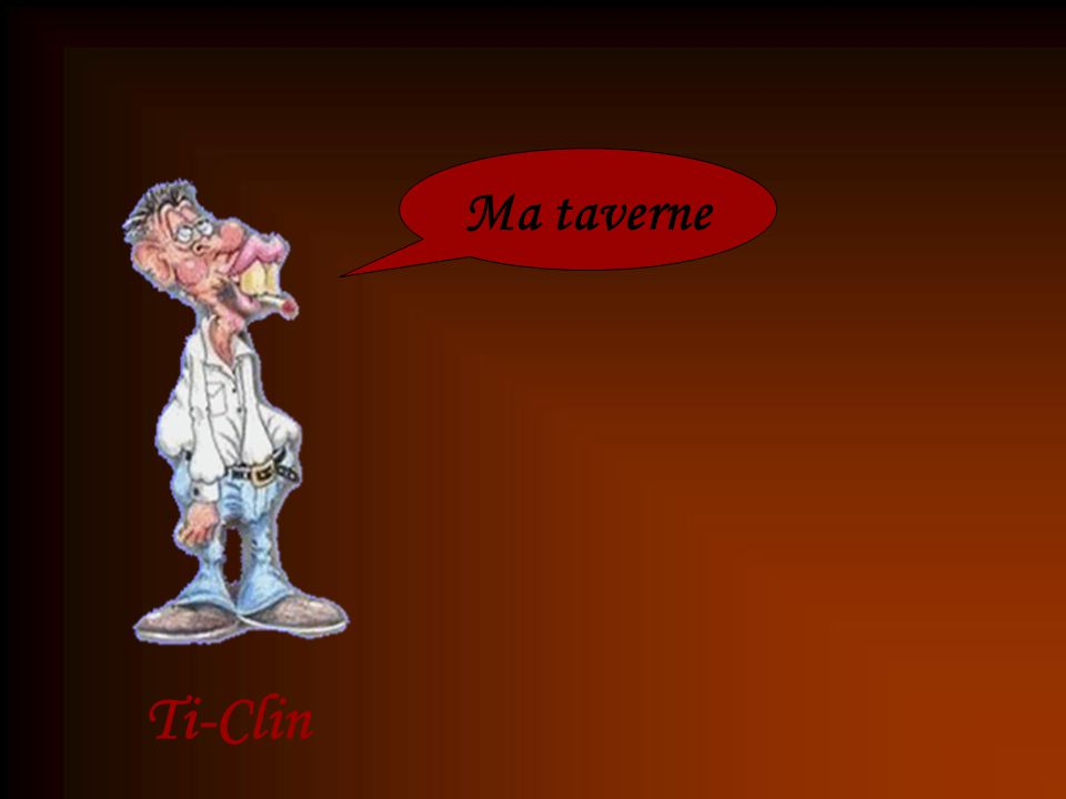 Ma taverne Ti-Clin