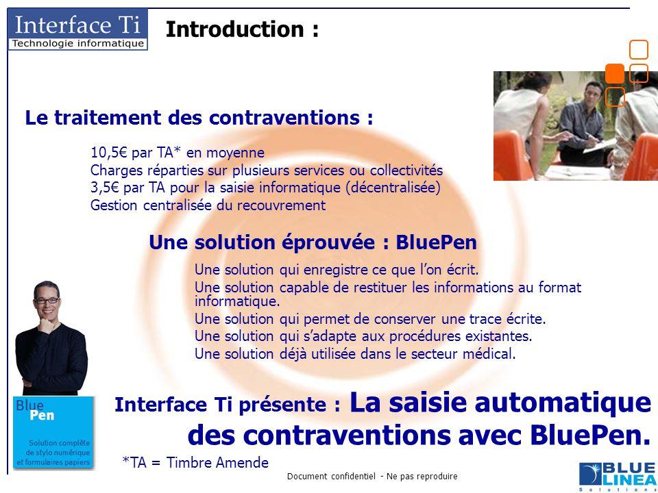 Document confidentiel - Ne pas reproduire Introduction : Une solution qui enregistre ce que l'on écrit. Une solution capable de restituer les informat