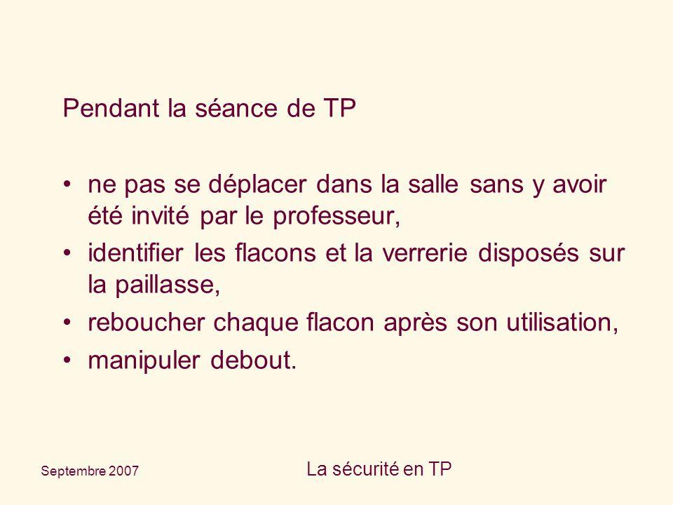 Septembre 2007 La sécurité en TP S 43En cas d'incendie, utiliser…(moyen d'extinction à préciser par le fabricant.