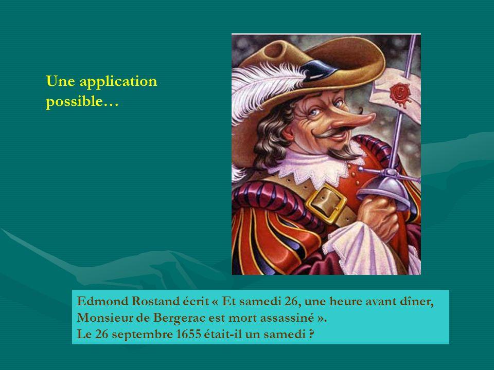 Edmond Rostand écrit « Et samedi 26, une heure avant dîner, Monsieur de Bergerac est mort assassiné ».