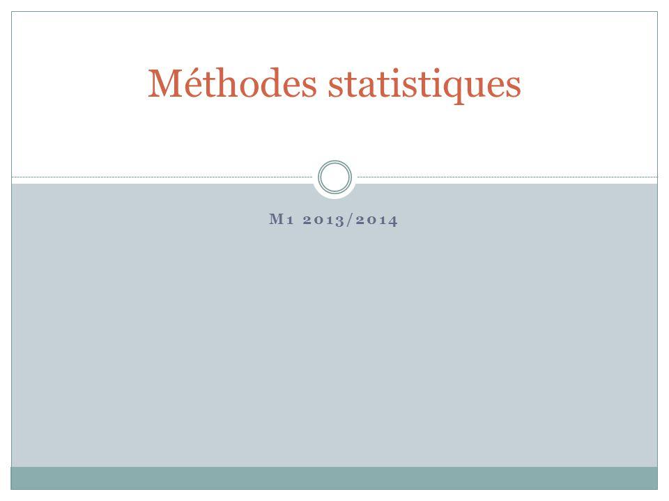 M1 2013/2014 Méthodes statistiques