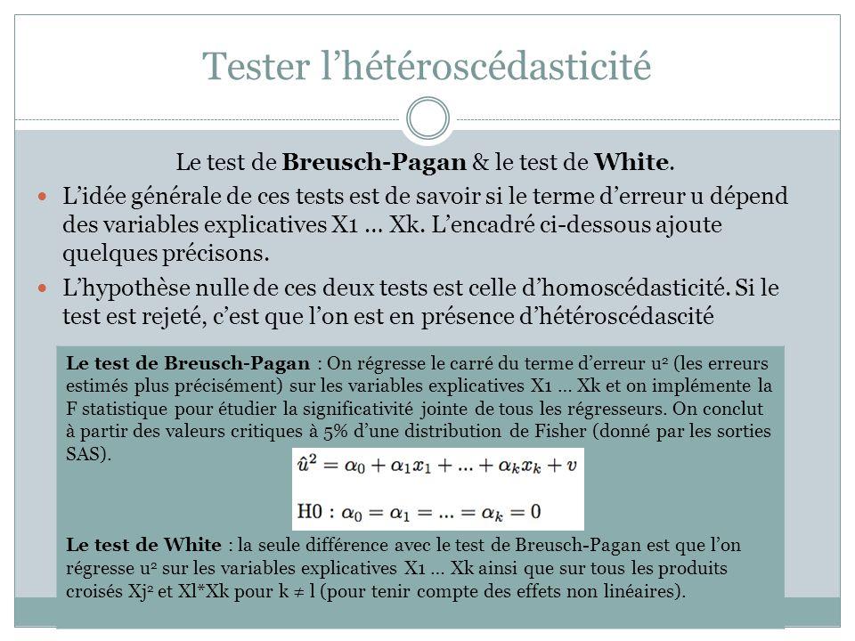 Tester l'hétéroscédasticité Le test de Breusch-Pagan & le test de White. L'idée générale de ces tests est de savoir si le terme d'erreur u dépend des