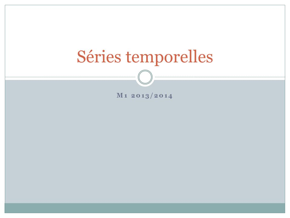 M1 2013/2014 Séries temporelles
