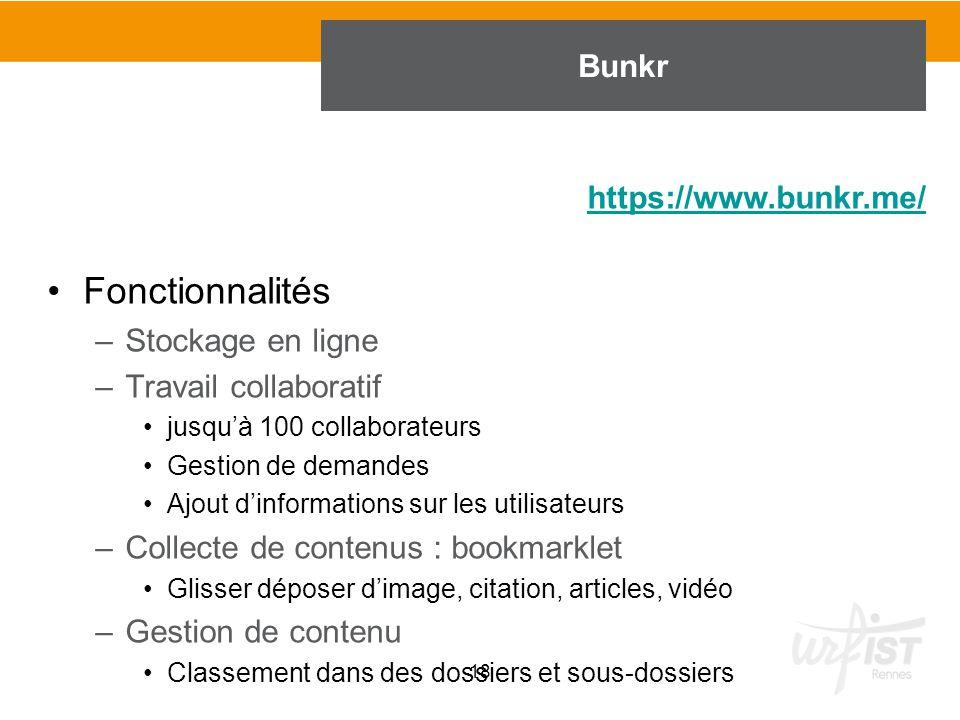 Fonctionnalités –Stockage en ligne –Travail collaboratif jusqu'à 100 collaborateurs Gestion de demandes Ajout d'informations sur les utilisateurs –Col