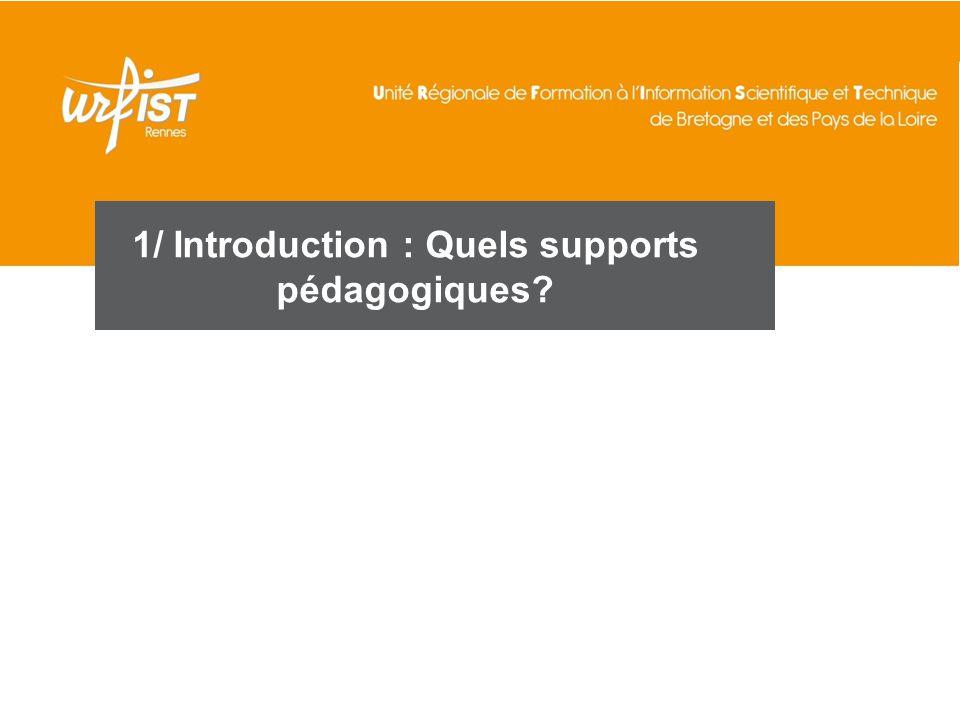 1/ Introduction : Quels supports pédagogiques?