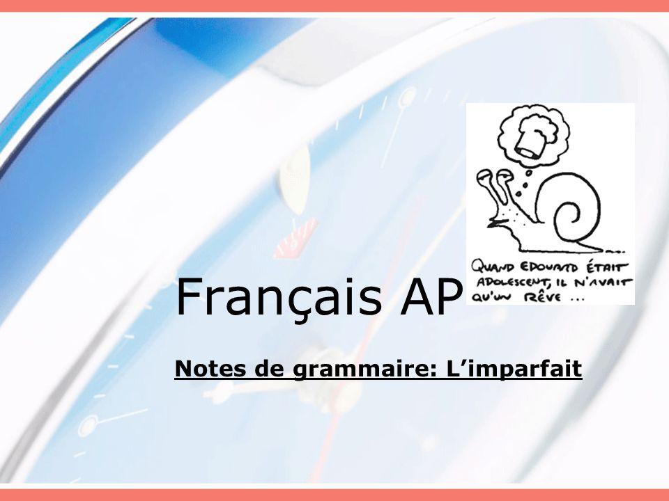 Français AP Notes de grammaire: L'imparfait