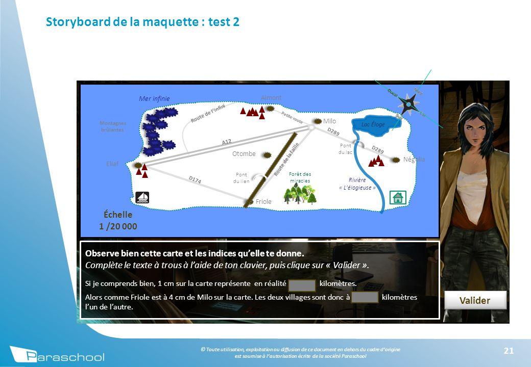 © Toute utilisation, exploitation ou diffusion de ce document en dehors du cadre d'origine est soumise à l'autorisation écrite de la société Paraschool Storyboard de la maquette : test 2 21 Observe bien cette carte et les indices qu'elle te donne.