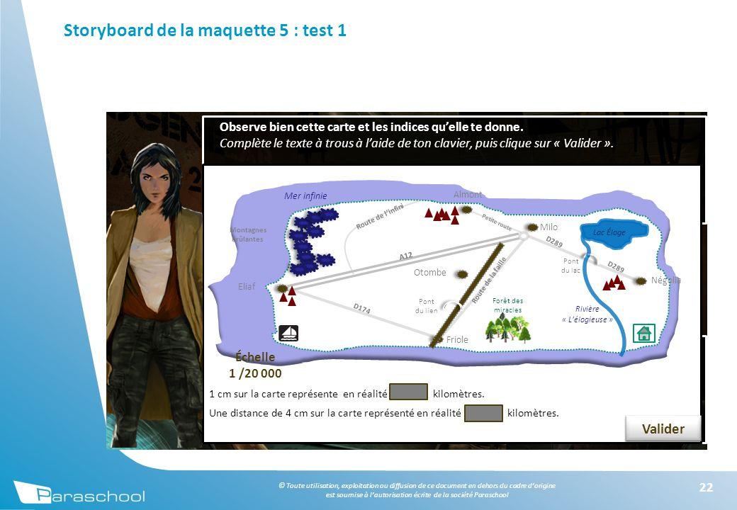 © Toute utilisation, exploitation ou diffusion de ce document en dehors du cadre d'origine est soumise à l'autorisation écrite de la société Paraschool Storyboard de la maquette 5 : test 1 22 Observe bien cette carte et les indices qu'elle te donne.