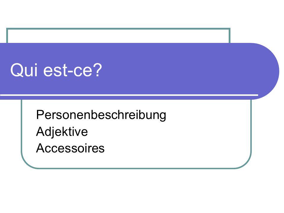 Qui est-ce? Personenbeschreibung Adjektive Accessoires