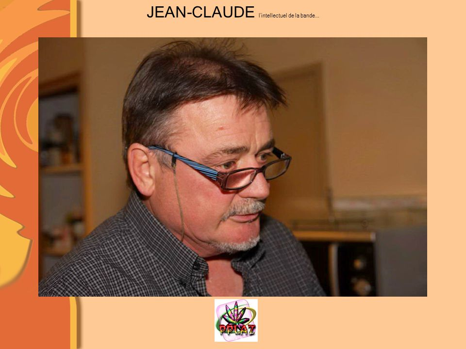 JEAN-CLAUDE l'intellectuel de la bande….